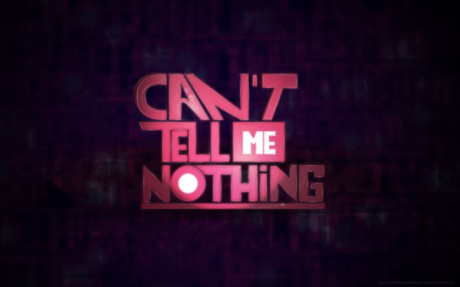 Can__t_tell_me_nothing_by_daewoniii